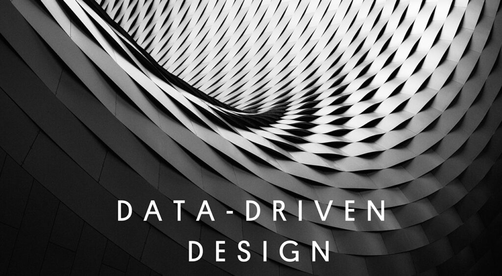 Data-Driven Design  | The Unique Relationship Between Data and Design
